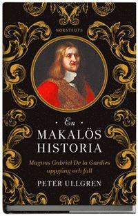 9789113040837_200_en-makalos-historia-magnus-gabriel-de-la-gardies-uppgang-och-fall