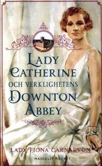 9789176930014_200_lady-catherine-och-verklighetens-downton-abbey_pocket