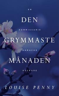 9789176455968_200_den-grymmaste-manaden-en-kommissarie-gamache-deckare_pocket