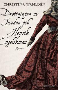 9789113072616_200_drottningen-av-tiveden-och-henrik-engelskman