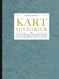 9789174246070_200x_karthistorier-eller-atlas-over-expeditioner-till-varldens-vita-flackar