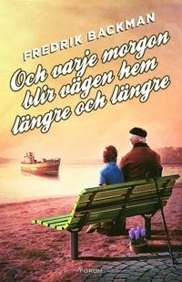 9789137150895_200x_och-varje-morgon-blir-vagen-hem-langre-och-langre