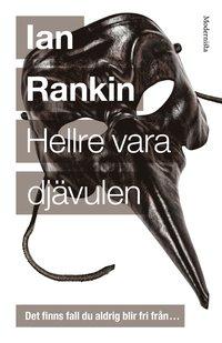 9789177018179_200x_hellre-vara-djavulen-tjugoforsta-boken-om-john-rebus