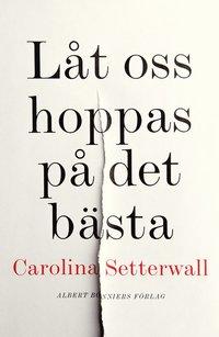 9789100172275_200x_lat-oss-hoppas-pa-det-basta