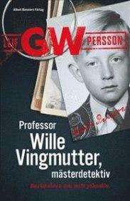 9789100137694_200x_professor-wille-vingmutter-masterdetektiv-berattelsen-om-mitt-yrkesliv