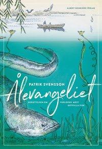 9789100178017_200x_alevangeliet-berattelsen-om-varldens-mest-gatfulla-fisk