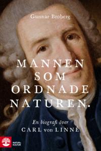 9789127153882_200x_mannen-som-ordnade-naturen-en-biografi-over-carl-von-linne